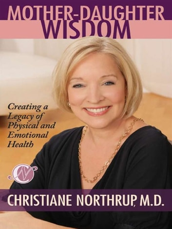 Mother Daughter Wisdom ebook by Christiane Northrup