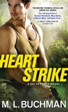 Heart Strike ebook by M. L. Buchman