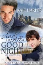 And to All a Good Night (Life Lessons 1 1/2) ebook by Kaje Harper