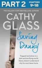 Saving Danny: Part 2 of 3 ebook by Cathy Glass