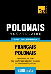 Vocabulaire Français-Polonais pour l'autoformation - 3000 mots les plus courants ebook by Kobo.Web.Store.Products.Fields.ContributorFieldViewModel