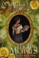 An Unlucky Match ebook by Leigh Michaels