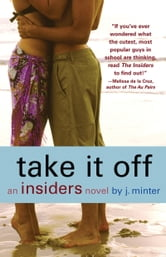 Take It Off: An Insiders Novel - An Insiders Novel ebook by J. Minter