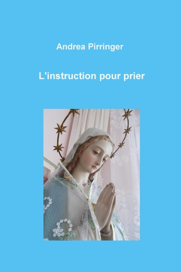 L'instruction pour prier ebook by Andrea Pirringer