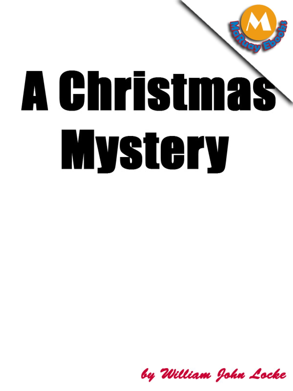 a christmas mystery free audio book ebook by william j locke 1230000120125 rakuten kobo - A Christmas Mystery