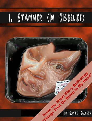 I, Stammer (In Disbelief) ebook by Sumiko Saulson