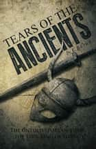 Tears of the Ancients - The Untold Story of Vidar, the True King of Vikings eBook by Calvin Crick