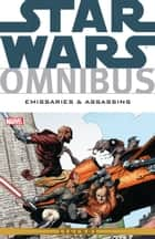 Star Wars Omnibus Emissaries And Assassins ebook by Timothy Truman, Ryder Windham, Mark Schultz
