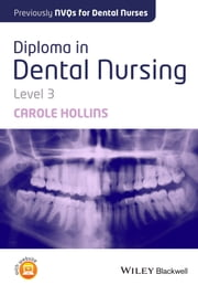 Diploma in Dental Nursing, Level 3 ebook by Carole Hollins