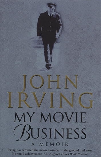 My Movie Business ebook by John Irving