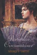 A Particular Circumstance ebook by Shirley Smith