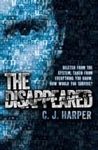 The Disappeared ebook by C.J. Harper