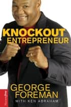 Knockout Entrepreneur ebook by George Foreman