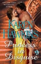 Princess in Disguise: A Novella ebook by Karen Hawkins