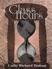 Glass Hours ebook by Cathy Richard Dodson