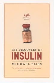 The Discovery of Insulin ebook by Michael Bliss
