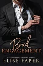 Bad Engagement ebook by Elise Faber