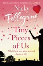 Tiny Pieces of Us - The new emotional and heartwarming page-turner you need to read in 2020! ebook by Nicky Pellegrino