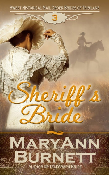 Sheriff's Bride - Sweet Historical Mail Order Brides of Tribilane, #3 ebook by MaryAnn Burnett