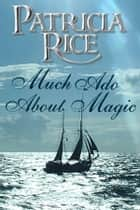 Much Ado About Magic - A Magical Malcolms Novel ebook by