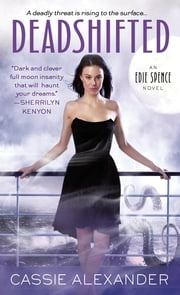 Deadshifted - An Edie Spence Novel ebook by Cassie Alexander