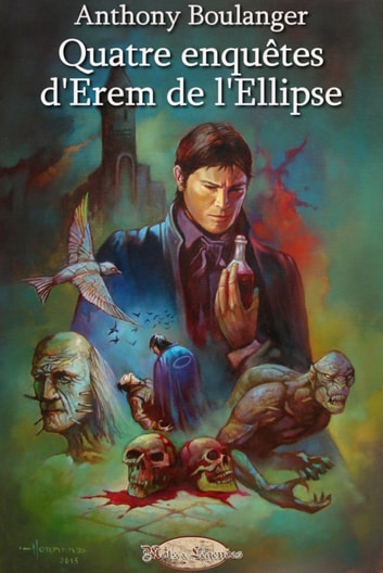 Quatre enquêtes d'Erem de l'Ellipse ebook by Anthony Boulanger