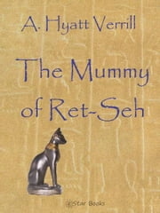 The Mummy of Ret-Seh ebook by A Hyatt Verrill