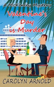 Valentine's Day is Murder - McKinley Mysteries, #8 ebook by Carolyn Arnold