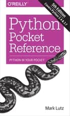 Python Pocket Reference - Python In Your Pocket ebook by Mark Lutz
