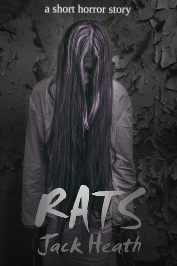 Rats: a short horror story ebook by Jack Heath