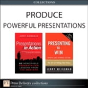 Produce Powerful Presentations (Collection) ebook by Jerry Weissman