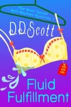 Fluid Fulfillment (Short Story) ebook by D. D. Scott
