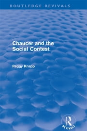 Chaucer and the Social Contest (Routledge Revivals) ebook by Peggy Knapp