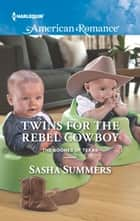 Twins for the Rebel Cowboy ebook by Sasha Summers