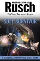 Sole Survivor - A Retrieval Artist Universe Short Story ebook by