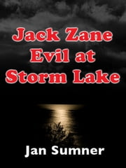 Jack Zane: Evil at Storm Lake ebook by Jan Sumner