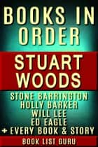 Stuart Woods Books in Order: Stone Barrington series, Will Lee books, Holly Barker books, Ed Eagle books, Teddy Fay series, Rick Barron, standalone novels, and nonfiction, plus a Stuart Woods biography. eBook by Book List Guru