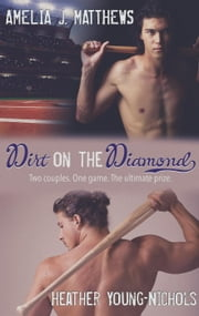 Dirt on the Diamond ebook by AJ Matthews,Heather Young-Nichols