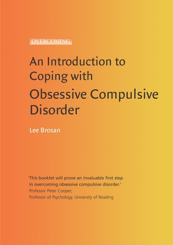An Introduction to Coping with Obsessive Compulsive Disorder, 2nd Edition ebook by Leonora Brosan
