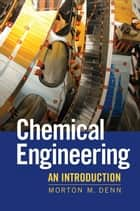 Chemical Engineering ebook by Morton Denn