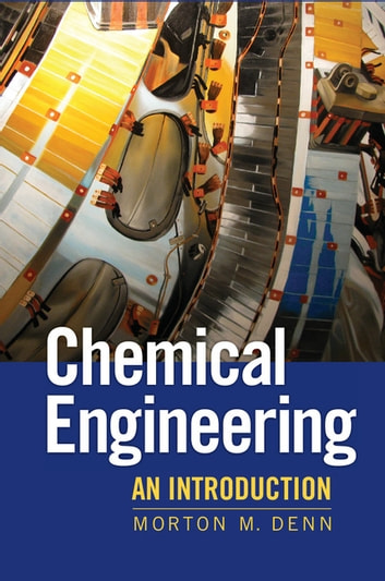 Chemical Engineering - An Introduction ebook by Morton Denn