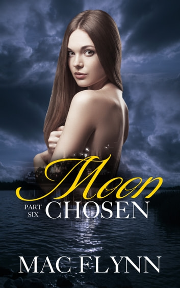 Moon Chosen #6 ebook by Mac Flynn