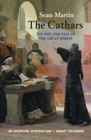 The Cathars - The Most Successful Heresy of the Middle Ages ebook by Kobo.Web.Store.Products.Fields.ContributorFieldViewModel