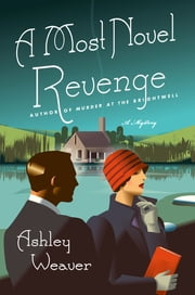 A Most Novel Revenge - An Amory Ames Mystery ebook by Ashley Weaver