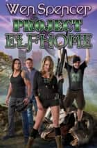 Project Elfhome ebook by Wen Spencer