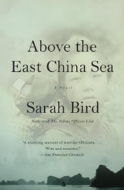 Above the East China Sea - A novel ebook by Sarah Bird