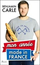 Mon année Made in France ebook by Benjamin CARLE