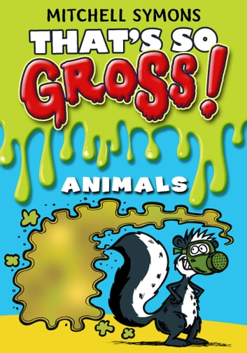 That's So Gross!: Animals ebook by Mitchell Symons