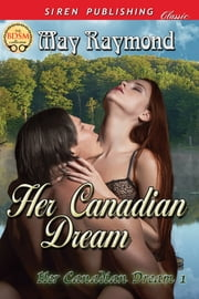 Her Canadian Dream ebook by May Raymond