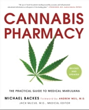 Cannabis Pharmacy - The Practical Guide to Medical Marijuana -- Revised and Updated ebook by Michael Backes, Andrew Weil